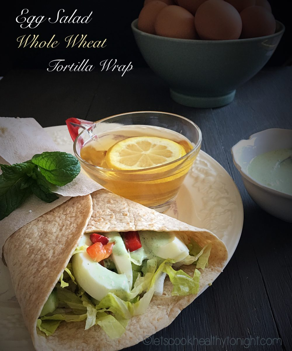 Egg White Salad Whole Wheat Tortilla Wraps Lets Cook Healthy Tonight